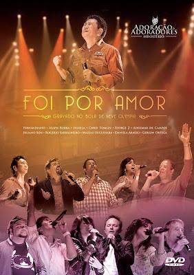 Adoração e Adoradores - Foi Por Amor Ao Vivo - (Áudio do DVD)