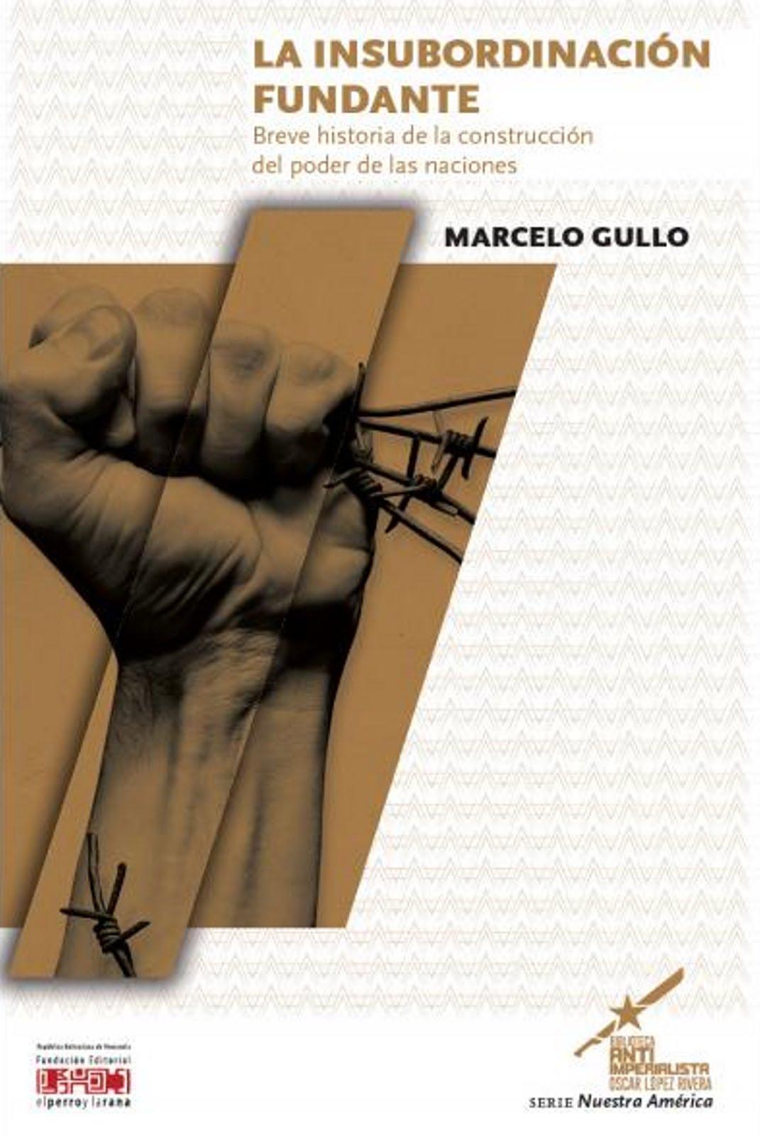La Insubordinación fundante. autor: Lic. Marcelo Gullo.