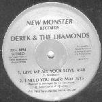 Derek & The Diamonds – Give Me All Your Love / I Need You 1988