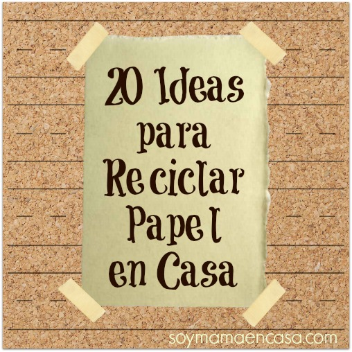 ideas para reciclar papel recycling recycle reciclaje