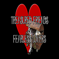 Treasured Friends & Fearless Lovers
