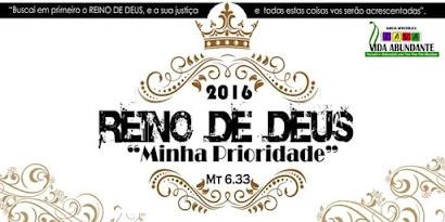 2016 - REINO DE DEUS, MINHA PRIORIDADE