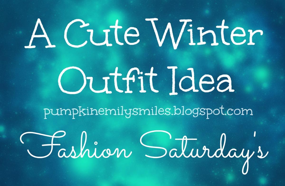 A Cute Winter Outfit Idea Fashion Saturday's