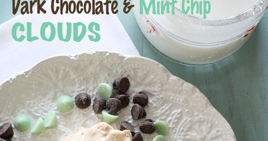 Recipes: Dark Chocolate and Mint Chip Clouds