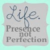 http://chronicles-of-kt.blogspot.com/2013/09/31-days-of-lifepresence-not-perfection.html