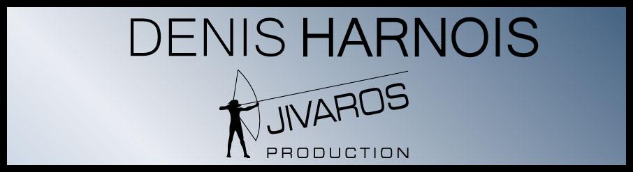 Denis Harnois -Jivaros production