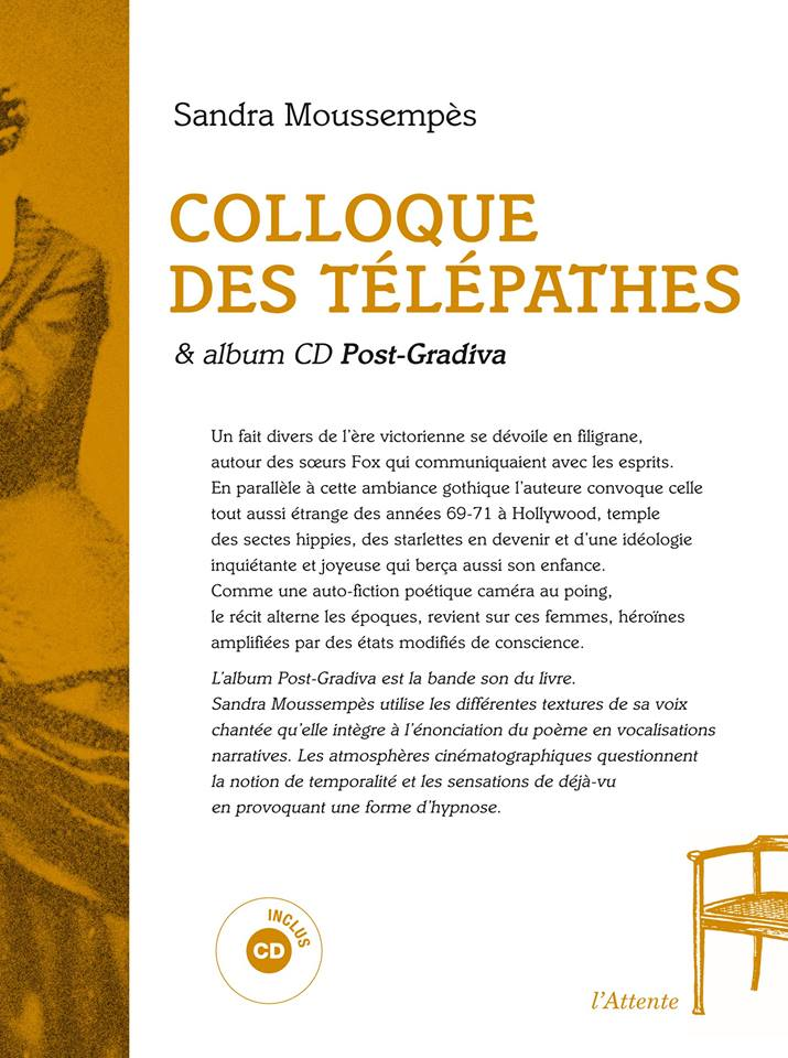 """Colloque des télépathes & CD Post-Gradiva"" (L'Attente, 2017)"
