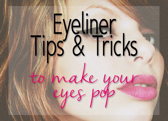 13 Eyeliner Tips and Tricks to Make Your Eyes Pop