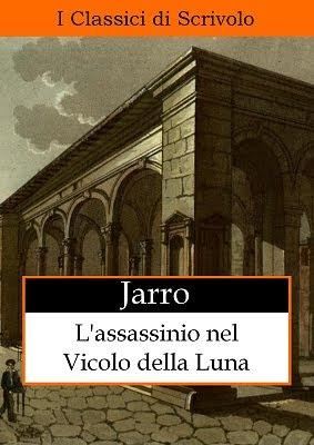 Jarro, L'assassinio nel Vicolo della Luna