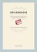 E-book: SPLENDOR. Ocho palancas prácticas para crear y juzgar mensajes persuasivos