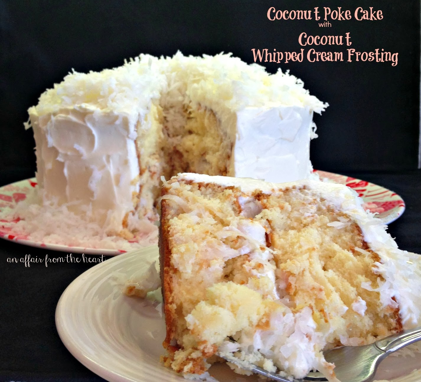 ... the heart: Coconut Cream Poke Cake with Coconut Whipped Cream Frosting