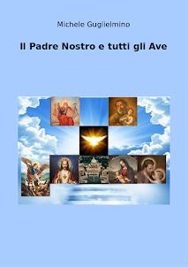 3° Libro: Il Padre Nostro e tutti gli Ave