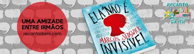 Uma amizade entre irmãos Ela não é invisível - Marcus Sedgwick  Editora Galera