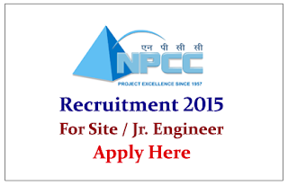 National Projects Construction Corporation Limited Recruitment 2015 for the post of Site Engineer and Junior Engineer
