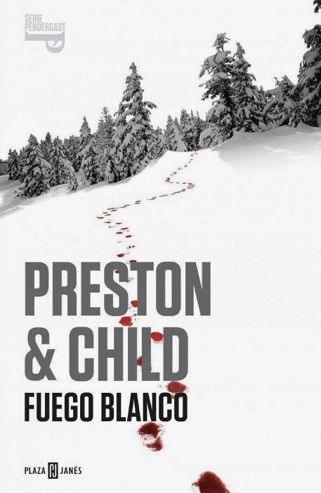 NOVELA NEGRA - Fuego blanco  Serie Pendergast 13 Douglas Preston y Lincoln Child (PLAZA & JANES, 19 junio 2014) Ficción Contemporánea, Literatura | Edición papel