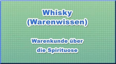 Whisky (Warenwissen)
