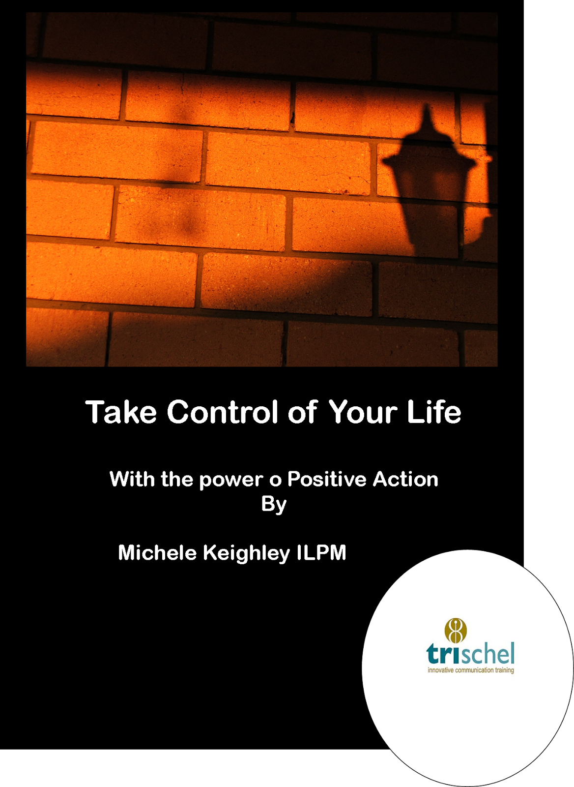 Take Control of Your Life - with the power of Positive Action