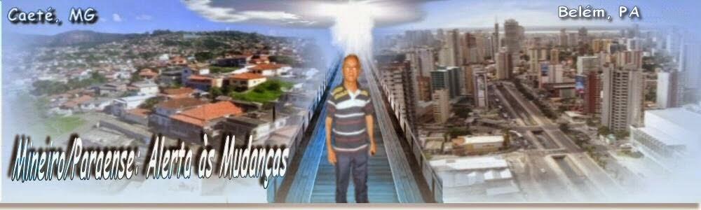 Mineiro/Paraense - Alerta às Mudanças