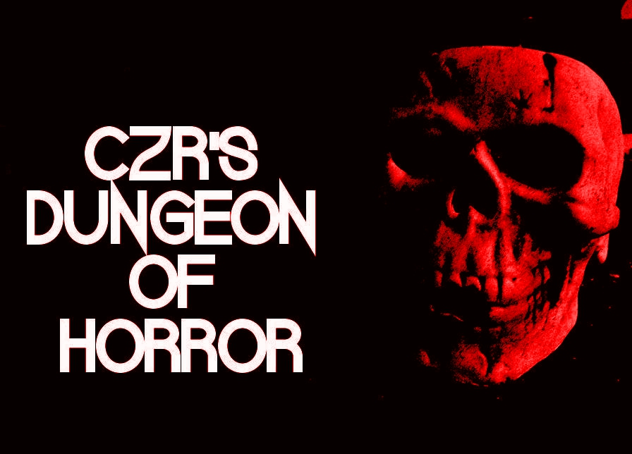 CZR'S DUNGEON OF HORROR