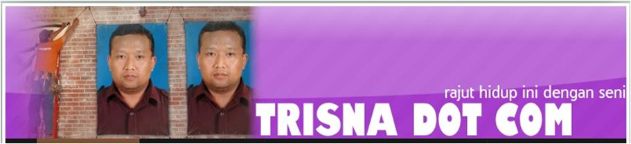 Trisna Dot Blogspot Dot Com