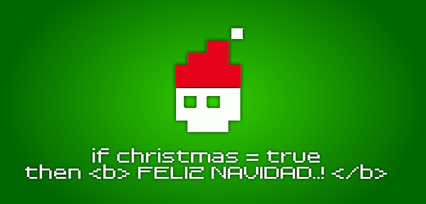 if christmas = true then <b> Feliz Navidad..! </b>