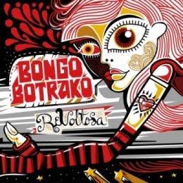 Bongo Botrako - Revoltosa