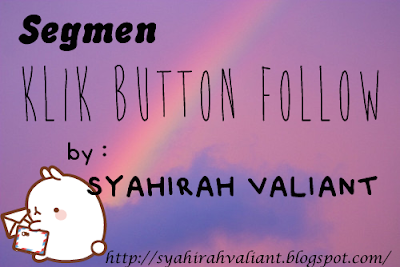 http://natrahmaslion.blogspot.com/2014/12/segmen-klik-button-follow-by-syahirah.html