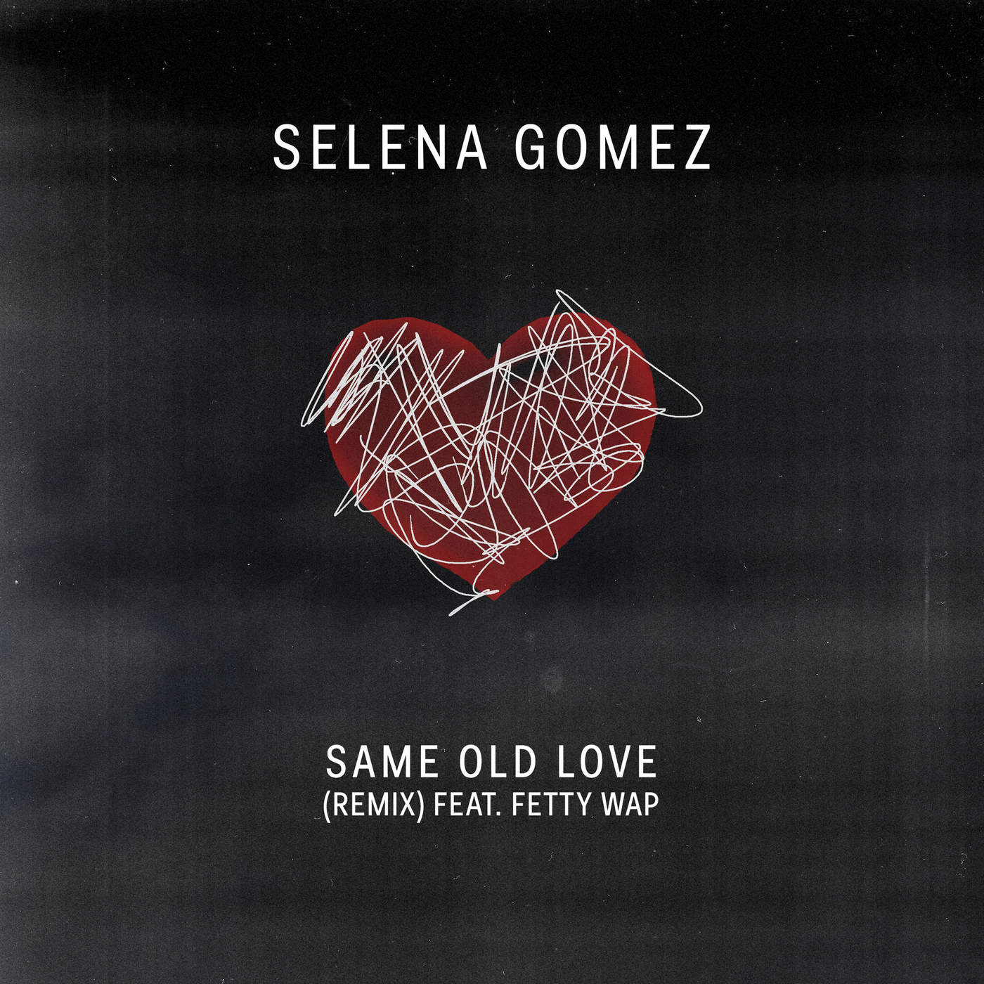 Selena Gomez - Same Old Love (Remix) [feat. Fetty Wap] - Single Cover