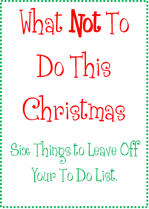 you know the ones that list all the things you should do this christmas season like drive around to - What To Do On Christmas