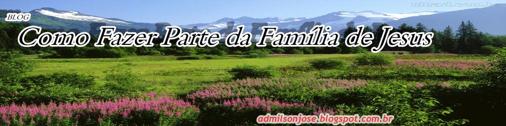Como Fazer Parte da Família de Jesus