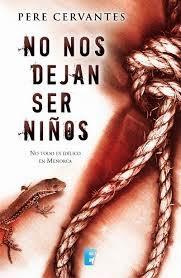 http://www.edicionesb.com/catalogo/autor/pere-cervantes/1201/libro/no-nos-dejan-ser-ninos_3243.html