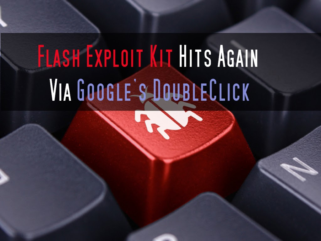 Flash Exploit Kit Hits Again Via Google's DoubleClick