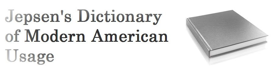 Jepsen's Dictionary of Modern American Usage