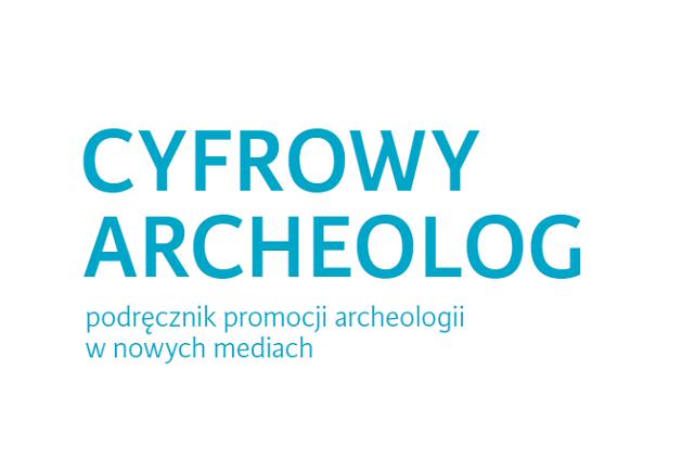 """Fragment okładki publikacji """"Cyfrowy archeolog"""""""