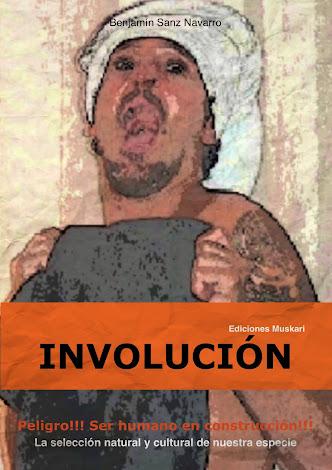INVOLUCIÓN Peligro!!! ser humano en construcción!!!
