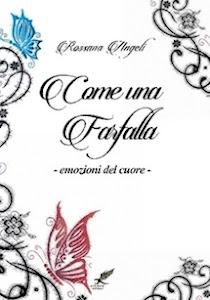 """""""Come una farfalla""""di Rossana Angeli"""