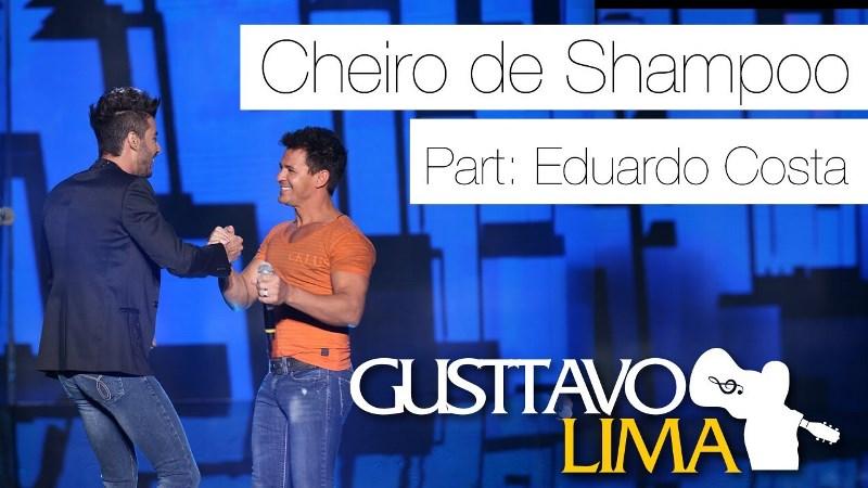 Gusttavo Lima - Cheiro de Shampoo Part. Eduardo Costa