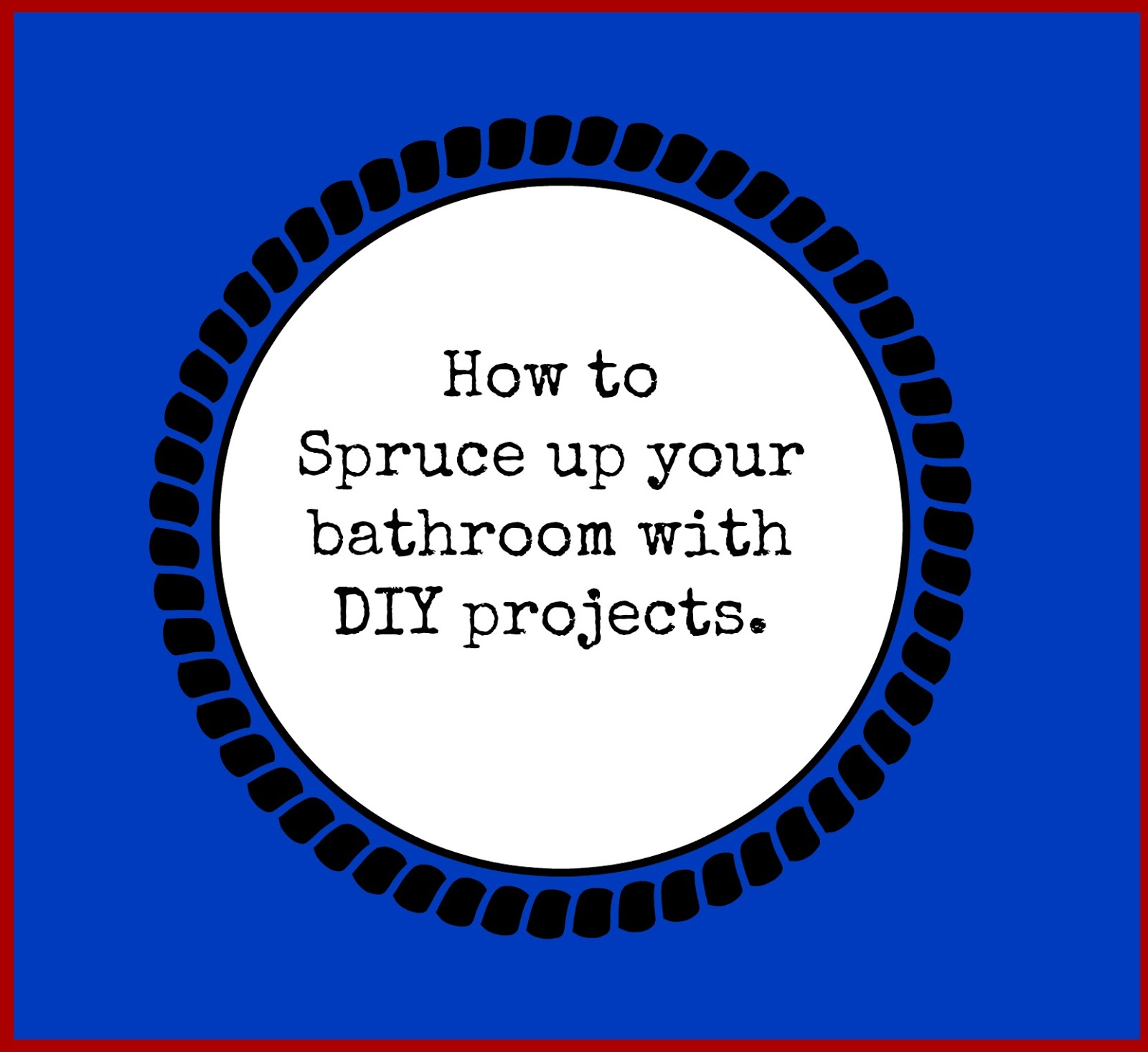 Second Chance To Dream How To Spruce Up Your Bathroom With Diy Projects