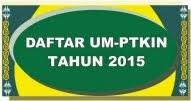 DAFTAR UM-PTKIN TAHUN 2015