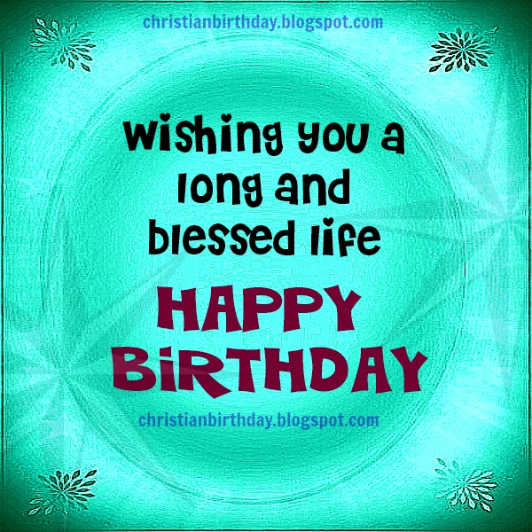 Happy birthday wishing you a blessed life free christian cards m4hsunfo