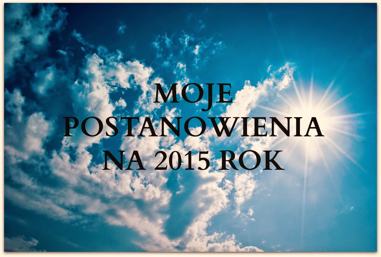 postanowienia noworoczne na 2015 rok