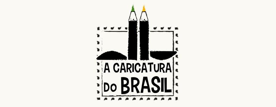 A CARICATURA DO BRASIL