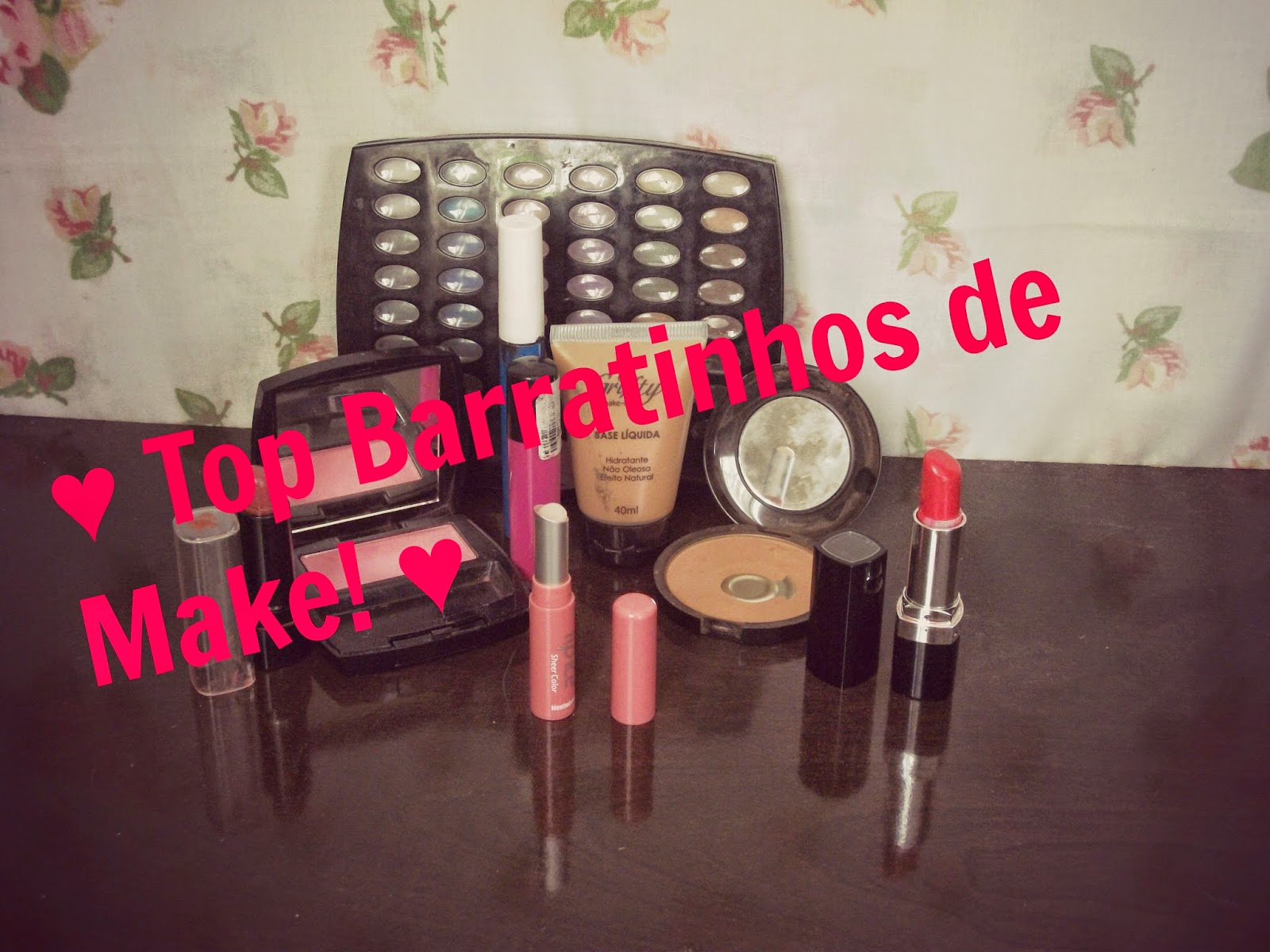 ♥ Vídeo: Top Baratinhos de Make! ♥