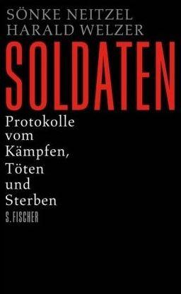 Soldaten Sonke Neitzel Harald Welzer