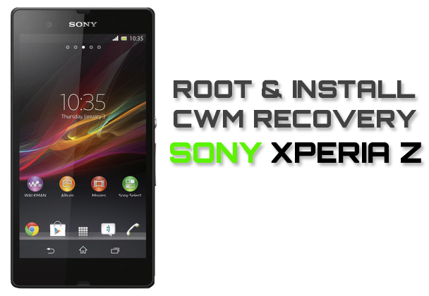 Cara Root Sony Xperia Z dan Install CWM Recovery