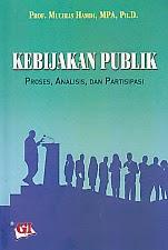 toko buku rahma: buku KEBIJAKAN PUBLIK PROSES, ANALISIS DNA PARTISIPASI, pengarang muchlis hamdi, penerbit ghalia indonesia