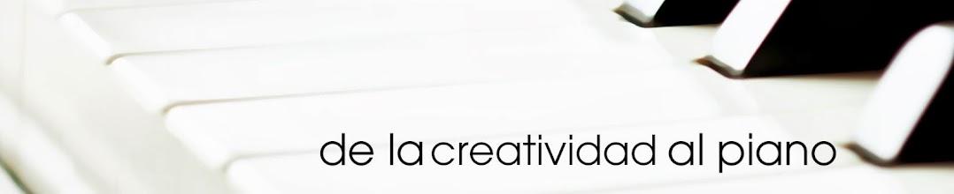 de la creatividad al piano