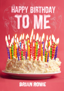 {Book Review} Happy Birthday To Me by Brian Rowe