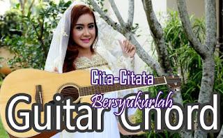 Kunci Gitar(Chord) dan Lirik Cita Citata Bersyukurlah