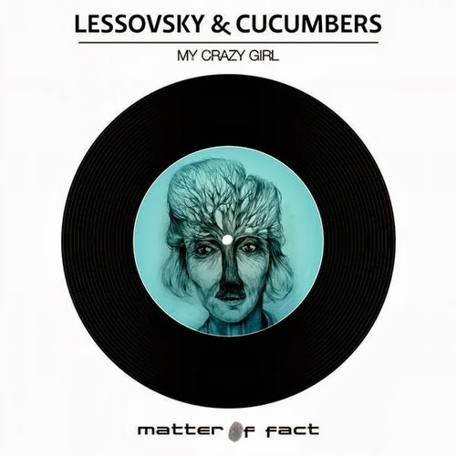 Lessovsky & Cucumbers - My Crazy Girl EP